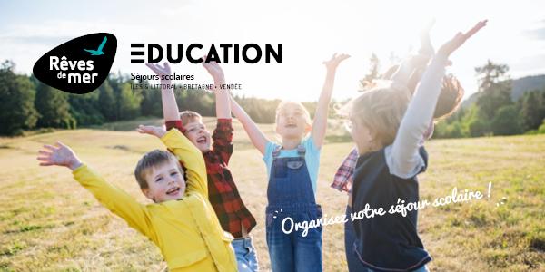 Education by Rêves de Mer - Organisez votre séjour scolaire