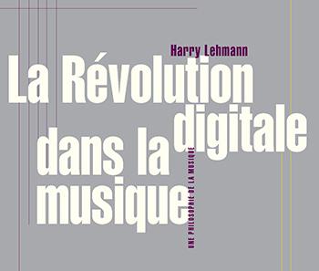 La révolution digitale dans la musique contemporaine a-t-elle eu lieu ?